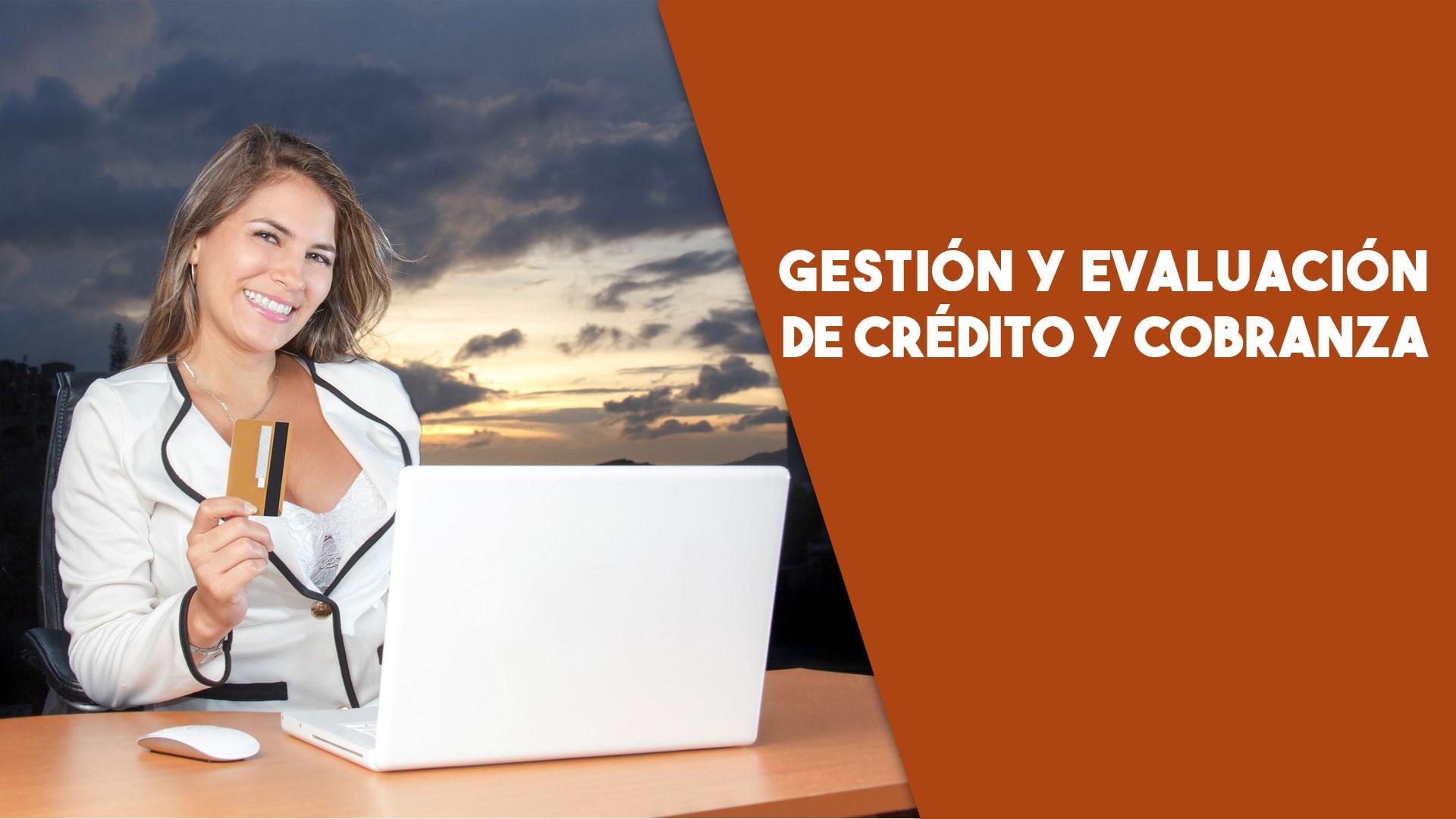 Gestión y Evaluación de Crédito y Conranzas